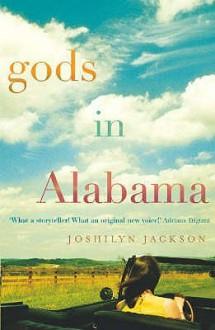Gods in Alabama - Joshilyn Jackson