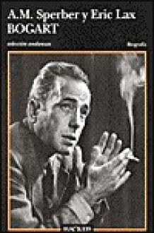 Bogart - Eric Lax