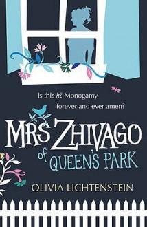 Mrs Zhivago Of Queen's Park - Olivia Lichtenstein