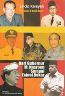 Dari Gubernur M Nasroen Sampai Zainal Bakar - Lindo Karsyah