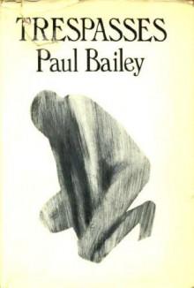 Trespasses - Paul Bailey