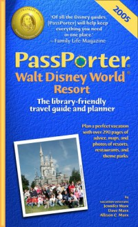 PassPorter Walt Disney World 2005: The Library-Friendly Travel Guide and Planner - Jennifer Watson Marx, Dave Marx, Allison Cerel Marx