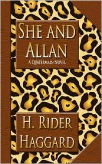 She and Allan - H. Rider Haggard