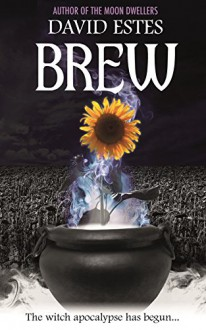 Brew (Salem's Revenge Book 1) - David Estes