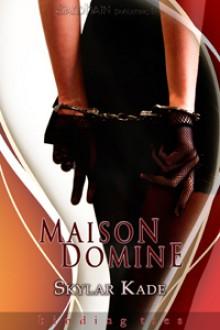 Maison Domine - Skylar Kade