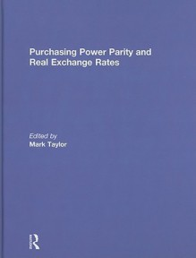 Purchasing Power Parity and Real Exchange Rates - Mark Taylor