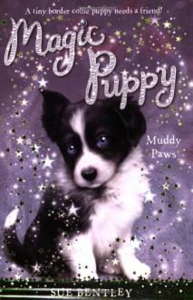 Muddy Paws #2 (Magic Puppy) - Sue Bentley