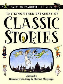 The Kingfisher Treasury Of Classic Stories (Kingfisher Treasury Of) - Rosemary Sandberg