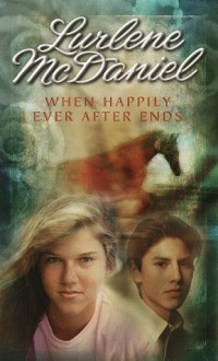 When Happily Ever After Ends - Lurlene McDaniel