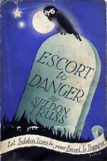 Escort to Danger - Seldon Truss, Bip Pares