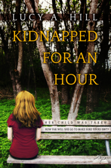Kidnapped for an Hour - LUCY HILL