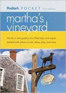 Fodor's Pocket Martha's Vineyard, 1st Edition: The All-in-One Guide to Fun-Filled Days and Nights Packed with Places to Eat, Sl eep, Play and Relax (Pocket Guides) - Fodor's Travel Publications Inc.