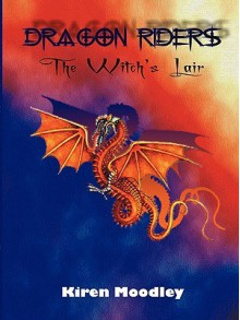 Dragon Riders: The Witch's Lair - Kiren Moodley