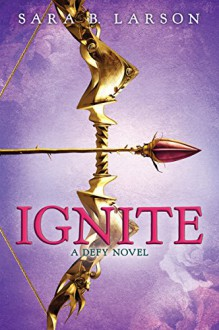 Ignite - Sara B. Larson