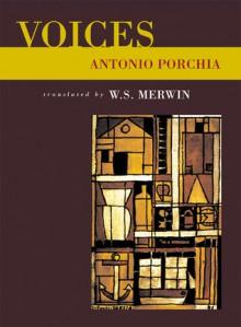 Voices - Antonio Porchia, Louisa S. Jones, W.S. Merwin