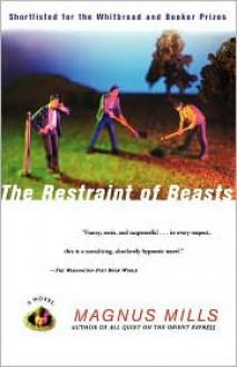 The Restraint of Beasts - Magnus Mills