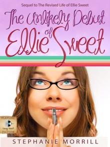 The Unlikely Debut of Ellie Sweet - Stephanie Morrill