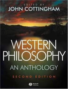 Western Philosophy: An Anthology (Blackwell Philosophy Anthologies) - John Cottingham