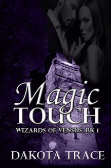 Magic Touch (The Wizards of Venus, #1) - Dakota Trace
