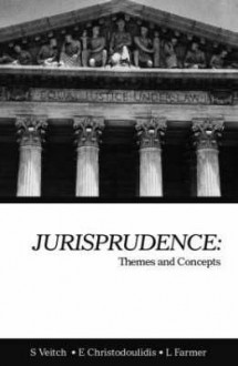 Jurisprudence: Themes and Concepts - Christodoulidis, Lindsay Farmer, Scott Veitch, Christodoulidis