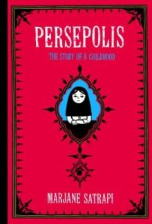 Persepolis: The Story of a Childhood - Marjane Satrapi,Mattias Ripa,Blake Ferris