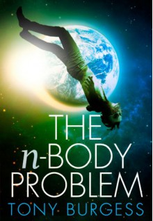The N-Body Problem - Tony Burgess
