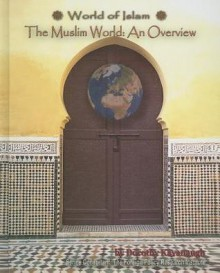 The Muslim World: An Overview (World Of Islam) - Philip Jenkins