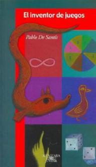 El Inventor de Juegos - Pablo De Santis