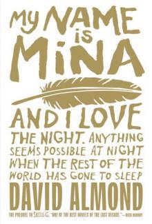 My Name Is Mina - David Almond