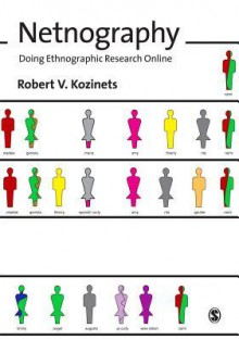 Netnography: Doing Ethnographic Research Online - Robert V. Kozinets
