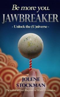 Jawbreaker - Unlock the (U)niverse - Jolene Stockman