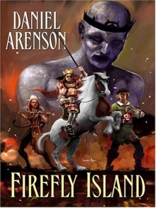 Firefly Island, an Epic Fantasy - Daniel Arenson