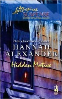 Hidden Motive (Steeple Hill Love Inspired Suspense #95) (originally The Crystal Cavern) - Hannah Alexander