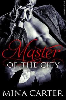 Master of the City: (BBW Werewolf Erotica) (Smut-Shorties Book 1) - Mina Carter