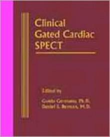 Clinical Gated Cardiac Spect - Daniel Berman, Guido Germano