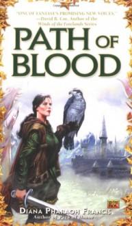 Path of Blood - Diana Pharaoh Francis