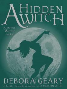 A Hidden Witch (A Modern Witch, #2) - Debora Geary