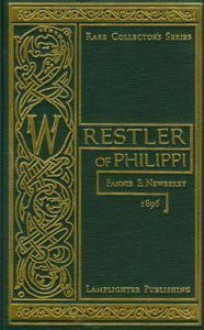 The Wrestler of Philippi - Fannie E. Newberry