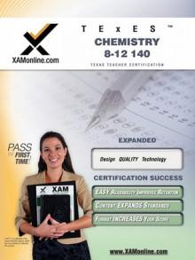 TExES Chemistry 8-12 140 Teacher Certification Test Prep Study Guide - Sharon Wynne