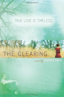 The Clearing - Heather Davis