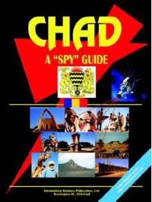 Chad a Spy Guide - USA International Business Publications