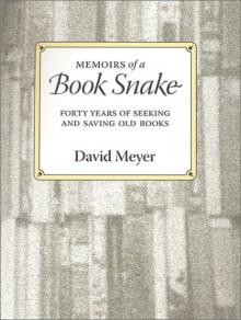 Memoirs Of A Book Snake - David Meyer