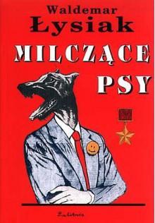 Milczące psy - Waldemar Łysiak
