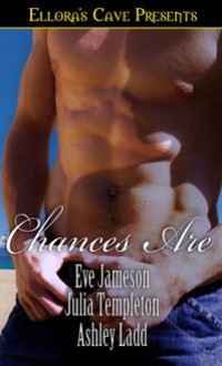 Chances Are (Anthology) - Shannon Combs, Julia Templeton, Eve Jameson, Ashley Ladd