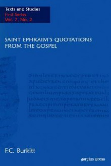 S. Ephraim's Quotations from the Gospel - F. Burkitt