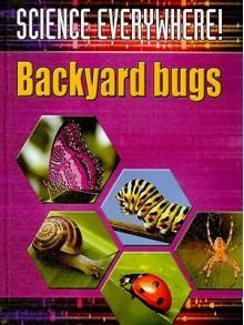 Backyard Bugs - Jenny Vaughan