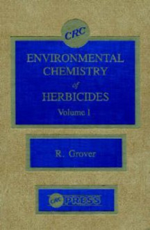 Environmental Chemistry of Herbicides - Raja Grover