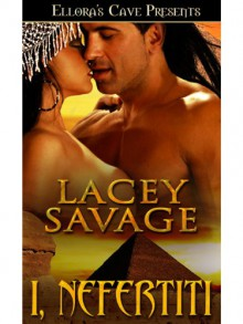 I, Nefertiti - Lacey Savage