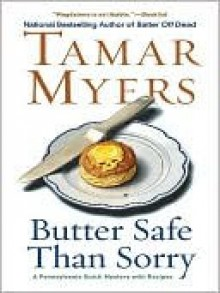 Butter Safe Than Sorry (Pennsylvania Dutch Mystery, #18) - Tamar Myers