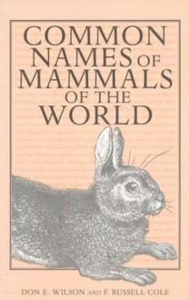 Common Names of Mammals of the World - Don W. Wilson